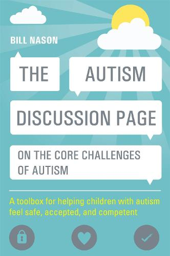 The Autism Discussion Page on the core challenges of autism: A Toolbox for Helping Children with Autism Feel Safe, Accepted, and Competent (Paperback)