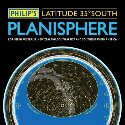 Philip's Planisphere (Latitude 35 South): For use in Australia, New Zealand, South Africa and southern South America (Paperback)