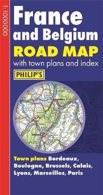 Philip's France and Belgium Road Map (Paperback)
