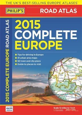 Philip's Complete Road Atlas Europe 2015 - Philips Road Atlas (Paperback)