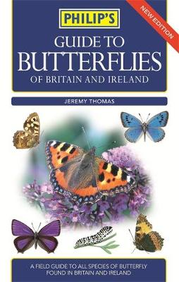Philip's Guide to Butterflies of Britain and Ireland (Paperback)