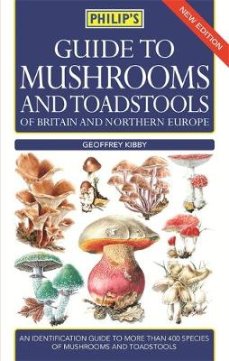 Philip's Guide to Mushrooms and Toadstools of Britain and Northern Europe (Paperback)