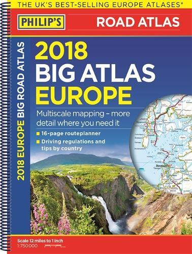 Philip's 2018 Big Road Atlas Europe: (A3 Spiral binding) (Spiral bound)