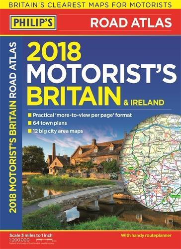 Philip's 2018 Motorist's Road Atlas Britain and Ireland A3: (Large-format paperback) - Philips Road Atlas (Paperback)