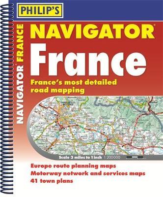 Philip's Navigator Road Atlas France: (Spiral binding) (Spiral bound)