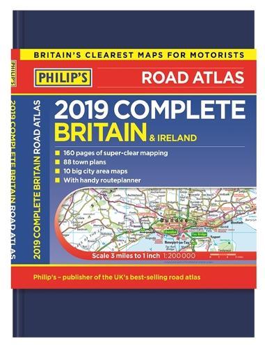 Philip's 2019 Complete Road Atlas Britain and Ireland - De luxe hardback: (De luxe hardback edition) (Hardback)