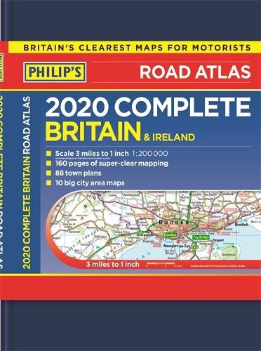 2020 Philip's Complete Road Atlas Britain and Ireland: (De luxe hardback edition) - Philip's Road Atlases (Hardback)