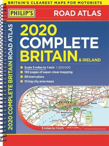 2020 Philip's Complete Road Atlas Britain and Ireland: (A4 Spiral Binding) - Philip's Road Atlases (Spiral bound)