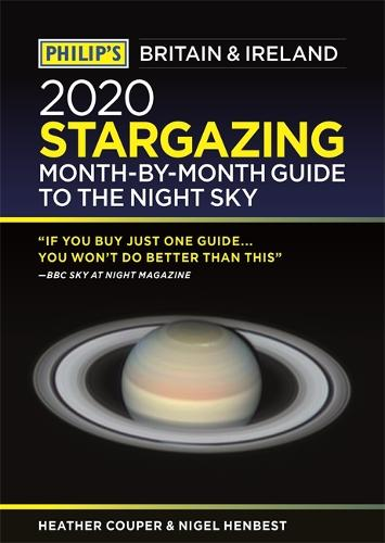 Philip's 2020 Stargazing Month-by-Month Guide to the Night Sky Britain & Ireland - Philip's Stargazing (Paperback)