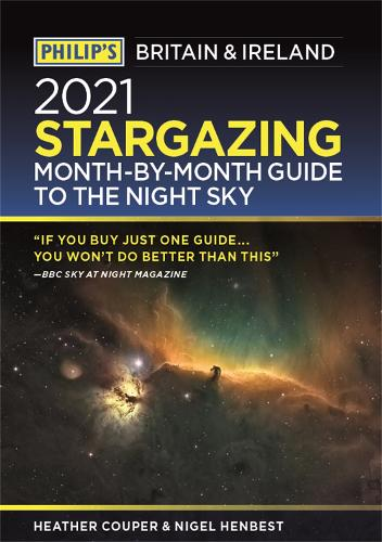 Philip's 2021 Stargazing Month-by-Month Guide to the Night Sky in Britain & Ireland - Philip's Stargazing (Paperback)