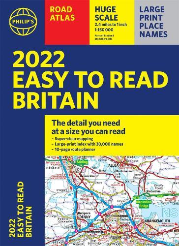 2022 Philip's Easy to Read Britain Road Atlas: (A4 Paperback) - Philip's Road Atlases (Paperback)