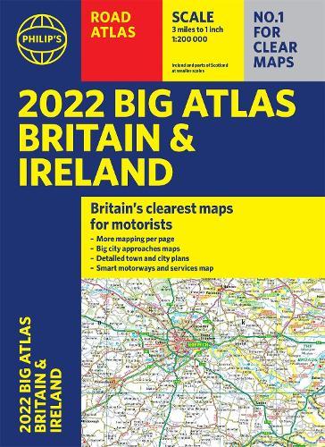2022 Philip's Big Road Atlas Britain and Ireland: (A3 Paperback) - Philip's Road Atlases (Paperback)