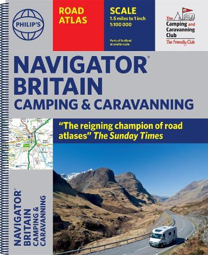 Philip's Navigator Camping and Caravanning Atlas of Britain: (Spiral binding) - Philip's Road Atlases (Spiral bound)