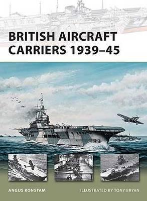 British Aircraft Carriers 1939-45 - New Vanguard 168 (Paperback)