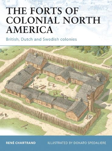 The Forts of Colonial North America: British, Dutch and Swedish colonies - Fortress 101 (Paperback)