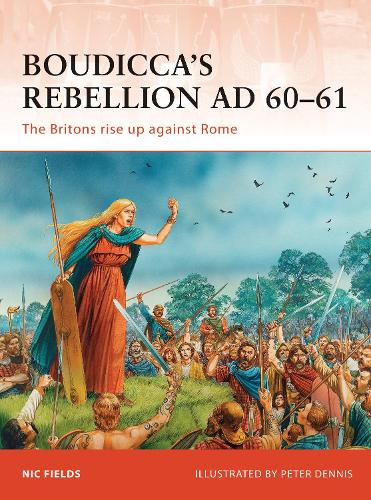 Boudicca's Rebellion AD 60-61: The Britons rise up against Rome - Campaign 233 (Paperback)