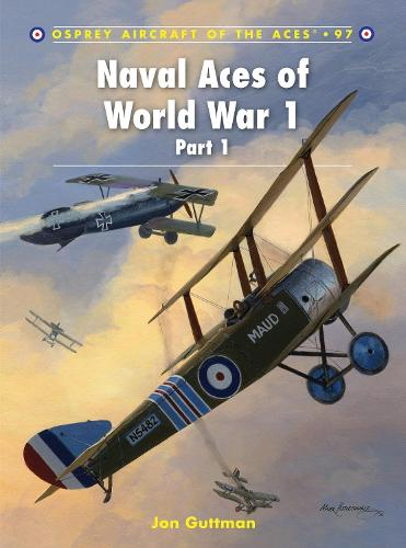 Naval Aces of World War 1 Part I - Aircraft of the Aces 97 (Paperback)