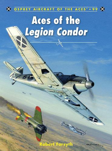 Aces of the Legion Condor - Aircraft of the Aces 99 (Paperback)