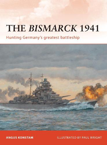 The Bismarck 1941: Hunting Germany's greatest battleship - Campaign 232 (Paperback)
