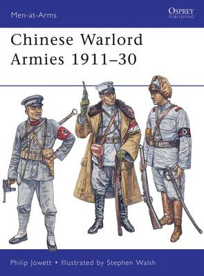 Chinese Warlord Armies 1911-30 - Men-at-Arms No. 463 (Paperback)