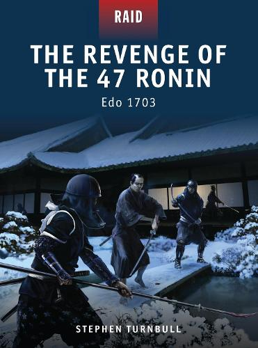 The Revenge of the 47 Ronin: Edo 1703 - Raid 23 (Paperback)