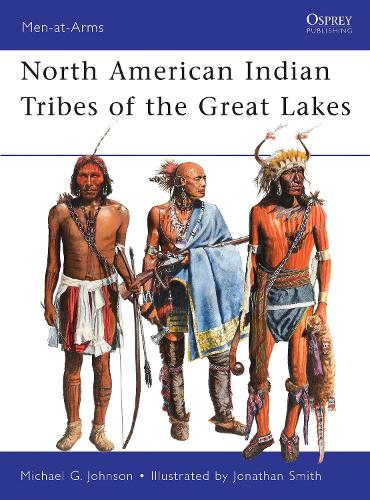 North American Indian Tribes of the Great Lakes - Men-at-Arms (Paperback)
