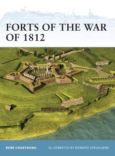 Forts of the War of 1812 - Fortress 106 (Paperback)