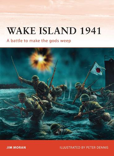 Wake Island 1941: A battle to make the gods weep - Campaign 144 (Paperback)