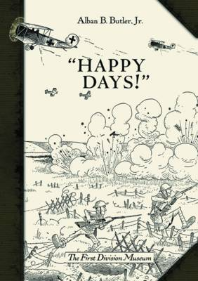 """Happy Days!"": A Humorous Narrative in Drawings of the Progress of American Arms 1917-1919 (Hardback)"