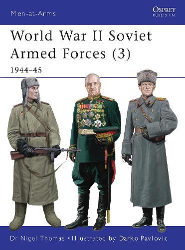World War II Soviet Armed Forces 3: 1944-45 - Men-at-Arms 469 (Paperback)