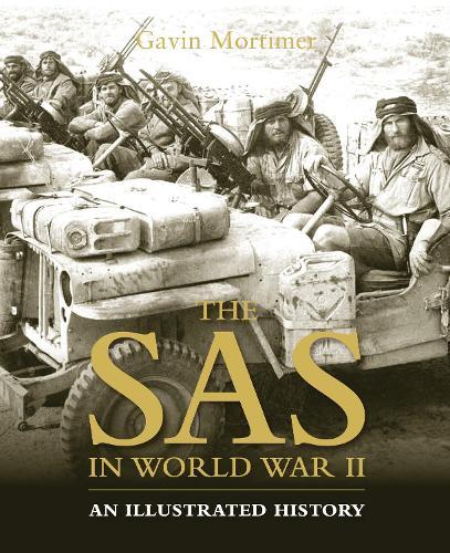 The SAS in World War II: An Illustrated History (Hardback)
