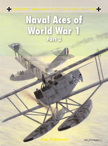 Naval Aces of World War 1 part 2 - Aircraft of the Aces 104 (Paperback)