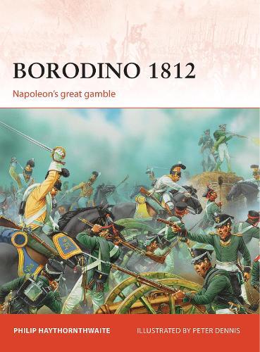 Borodino 1812: Napoleon's great gamble - Campaign 246 (Paperback)