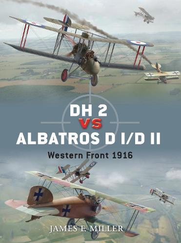 DH 2 vs Albatros D I/D II: Western Front 1916 - Duel (Paperback)