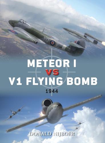 Meteor I vs V1 Flying Bomb: 1944 - Duel 45 (Paperback)