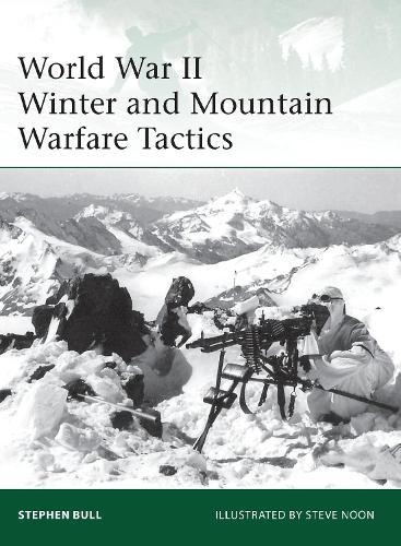 World War II Winter and Mountain Warfare Tactics - Elite 193 (Paperback)