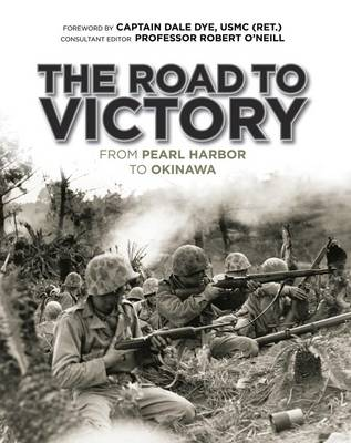 The Road to Victory: From Pearl Harbor to Okinawa (Hardback)