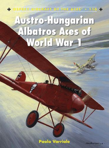 Austro-Hungarian Albatros Aces of World War 1 - Aircraft of the Aces 110 (Paperback)