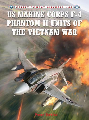 US Marine Corps F-4 Phantom II Units of the Vietnam War - Combat Aircraft 94 (Paperback)