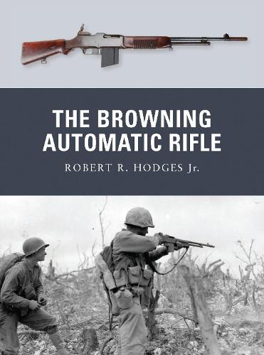 The Browning Automatic Rifle - Weapon 15 (Paperback)