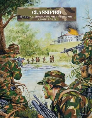 Classified: Special Operations Missions 1940-2010 - Force on Force (Paperback)