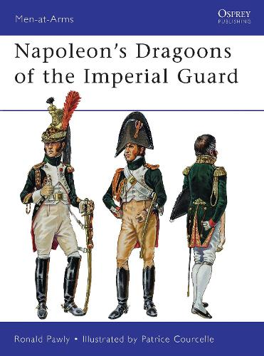 Napoleon's Dragoons of the Imperial Guard - Men-at-Arms 480 (Paperback)