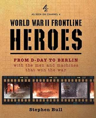From D-Day to Victory: With the Men and Machines That Won the War - General Military (Hardback)
