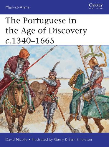 The Portuguese in the Age of Discovery c.1340-1665 - Men-at-Arms 484 (Paperback)