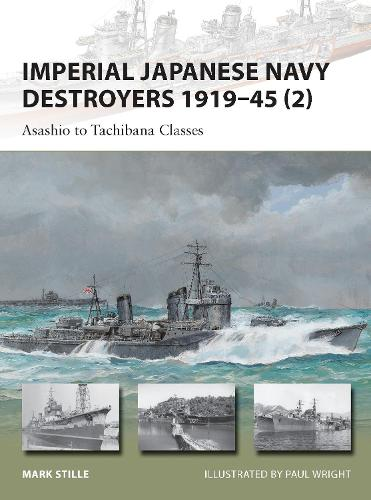 Imperial Japanese Navy Destroyers 1919-45 (2): Asashio to Tachibana Classes - New Vanguard (Paperback)