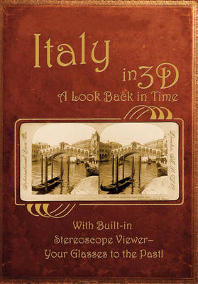 Italy in 3D: History in 3D - Stereoviews (Hardback)