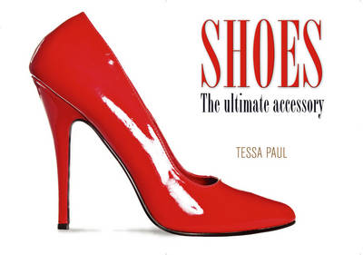 Shoes - Ultimate Accessory (Hardback)