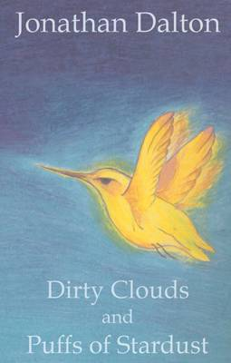 Dirty Clouds and Puffs of Stardust (Paperback)