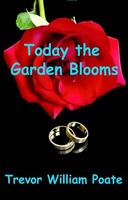 Today the Garden Blooms (Paperback)