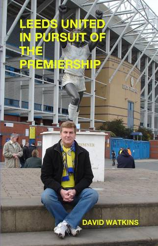 Leeds United - in Pursuit of the Premiership (Paperback)